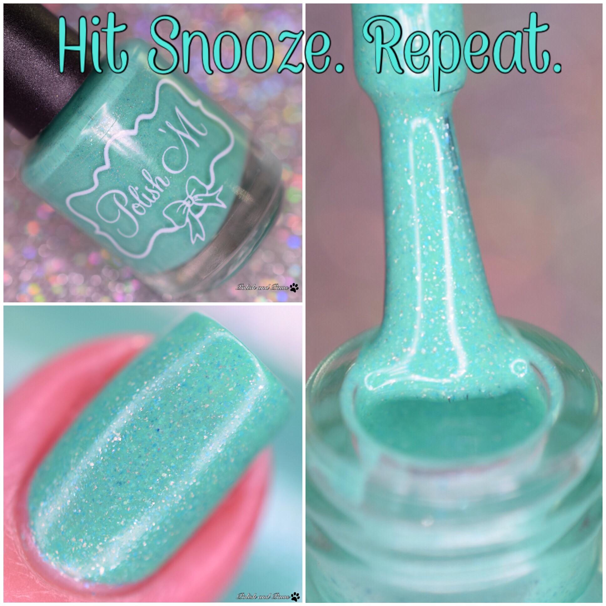 Polish M Hit Snooze Repeat
