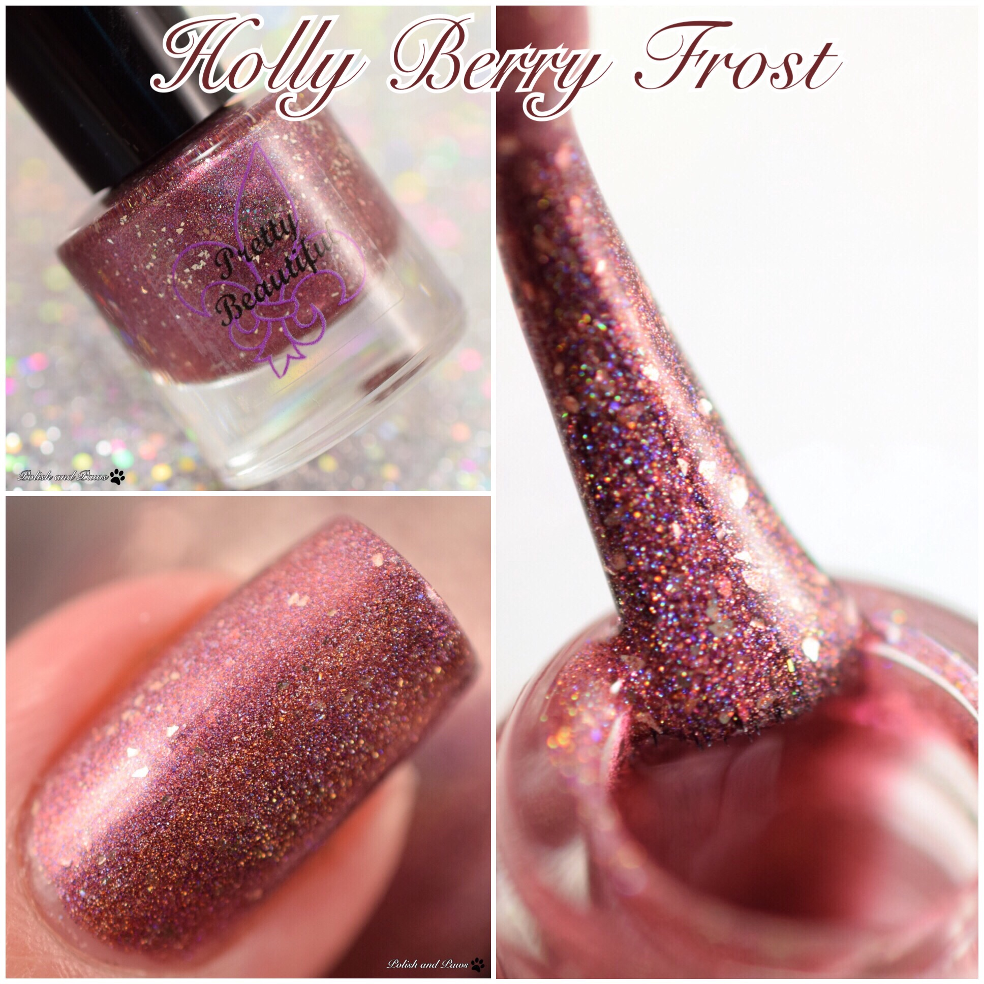 Pretty Beautiful Unlimited Holly Berry Frost