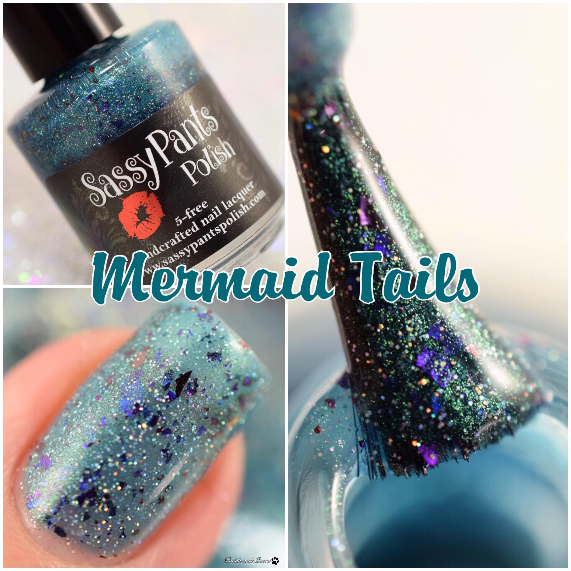 Sassy Pants Polish Mermaid Tails