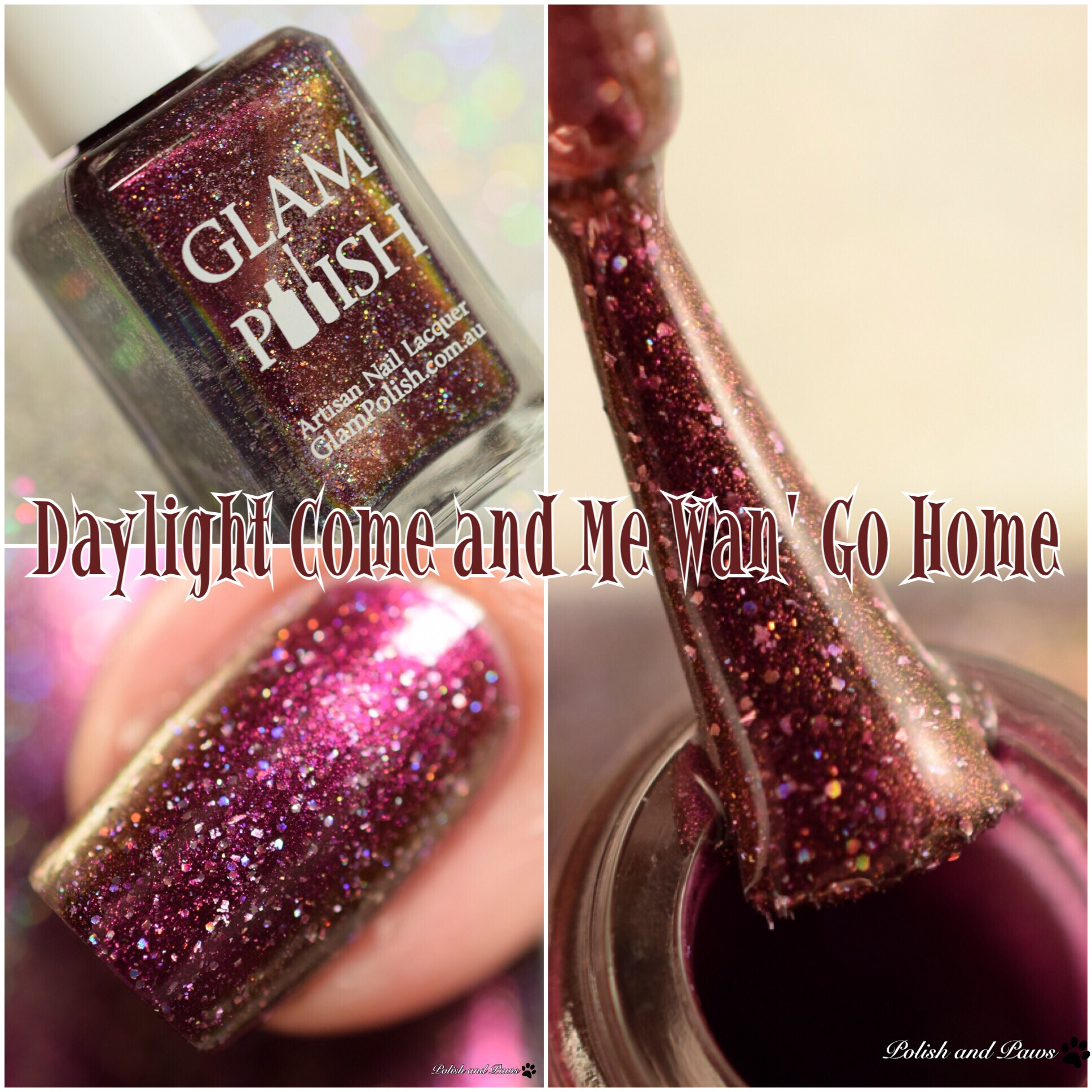 Glam Polish Daylight Come and Me Wan' Go Home