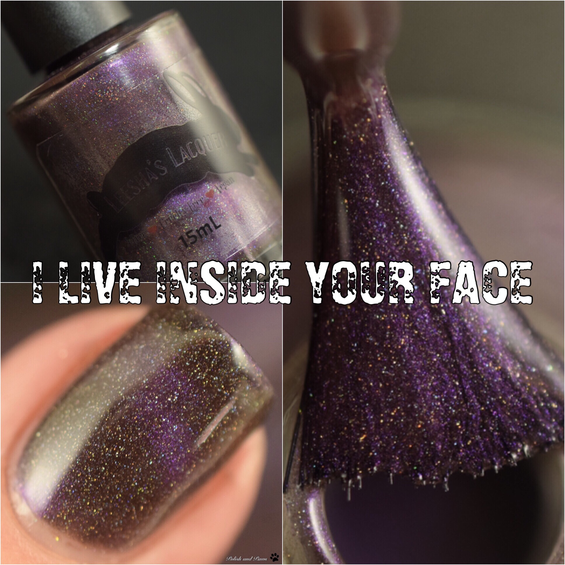Leesha's Lacquer I Live Inside Your Face